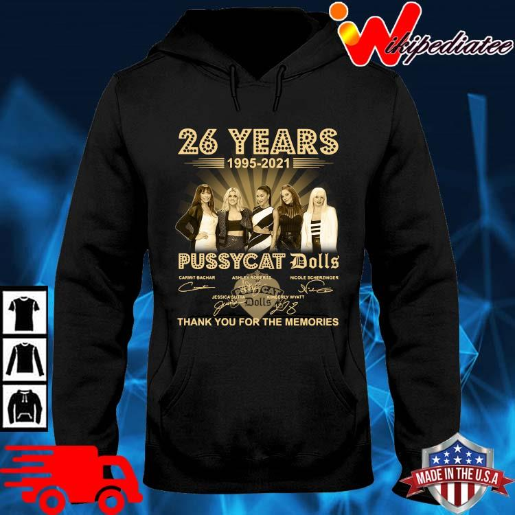 26 years 1995-2021 Pussycat Dolls thank you for the memories signatures hoodie den