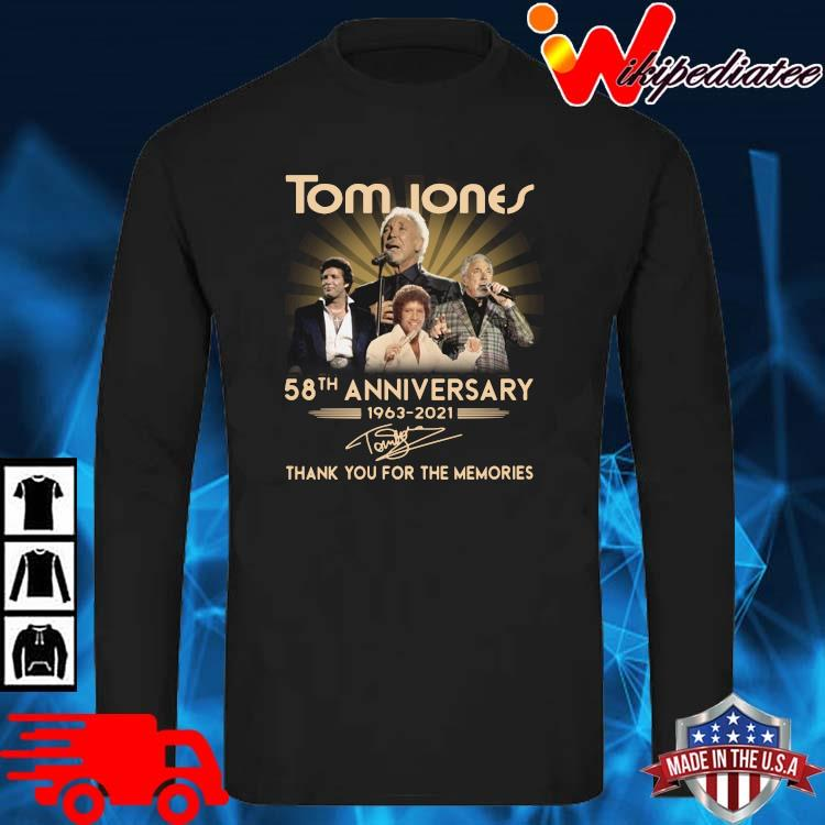 Tom Jones 58th anniversary 1963-2021 thank you for the memories signature long sleve den