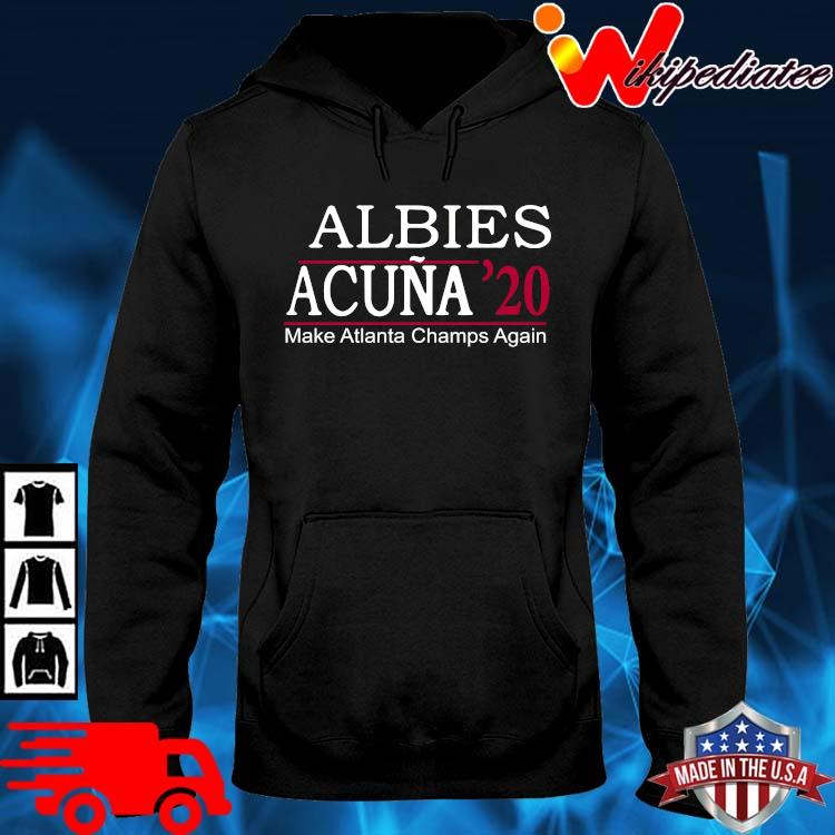 Albies acuna '20 make Atlanta Champs again 2021 hoodie den