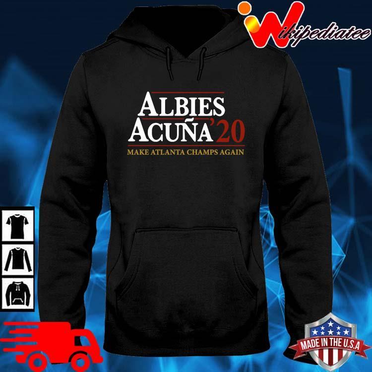 Albies acuna '20 make Atlanta Champs again hoodie den