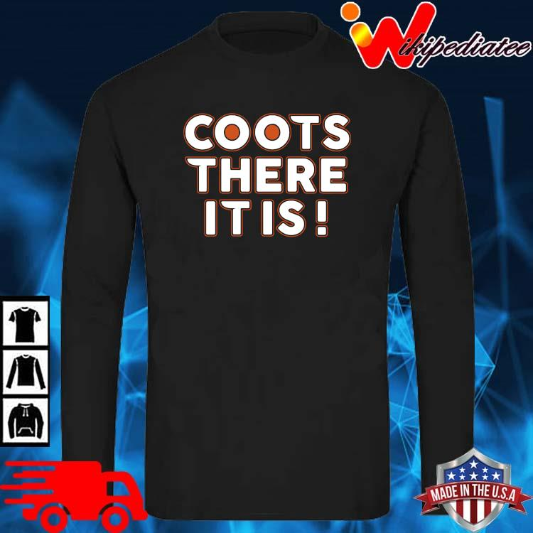 Coots There It Is Shirt long sleve den