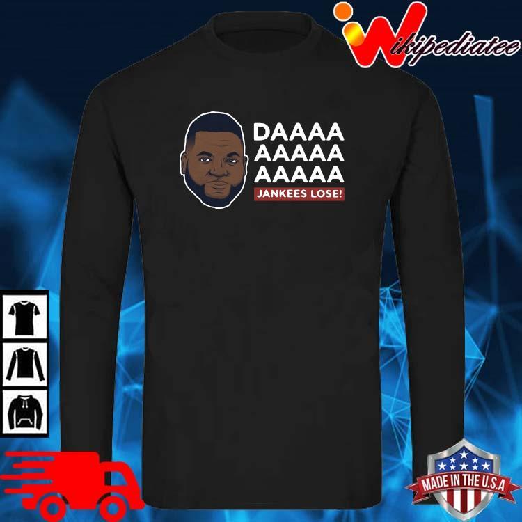 Daaaa Jankees Lose David Ortiz Shirt long sleve den