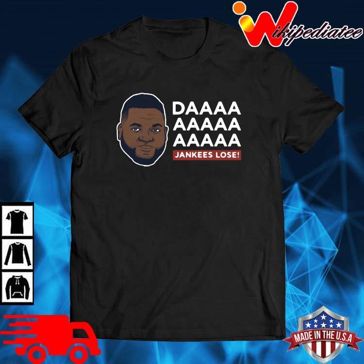 Daaaa Jankees Lose David Ortiz Shirt