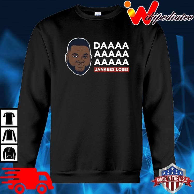 Daaaa Jankees Lose David Ortiz Shirt sweater den