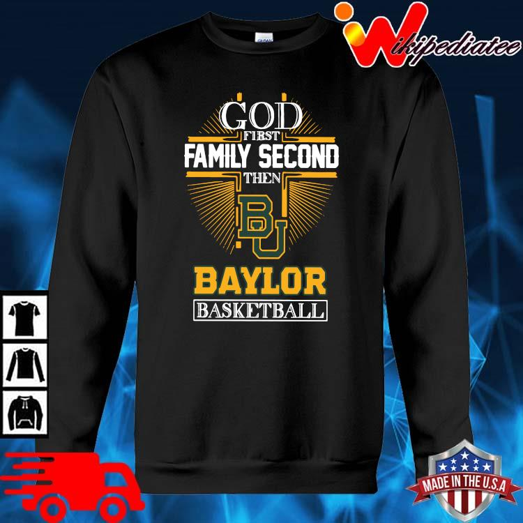 God first family second then Baylor Bears basketball sweater den