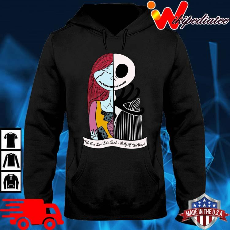 Jack Skellington And Sally We can live Jack Sally hoodie den