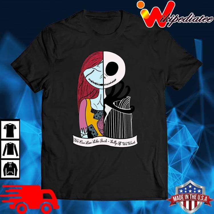 Jack Skellington And Sally We can live Jack Sally shirt