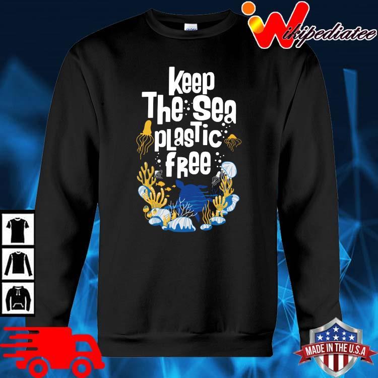 Keep The Sea Plastic Free Shirt sweater den
