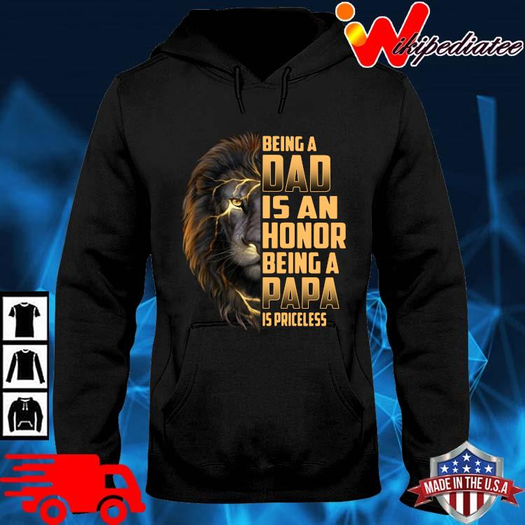 Lion being a dad is an honor being a papa is priceless hoodie den