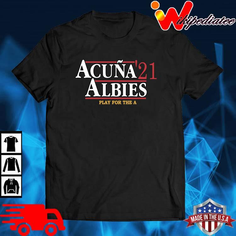 Official acuna '21 albies play for the a shirt