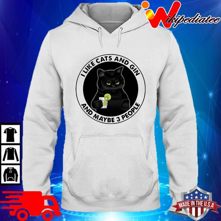 Official I like cats and gin and maybe 3 people hoodie trang