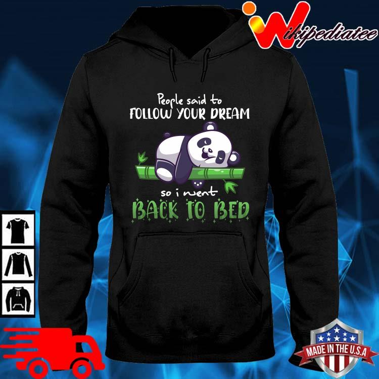 Panda people said to follow your dream so I went back to bed hoodie den