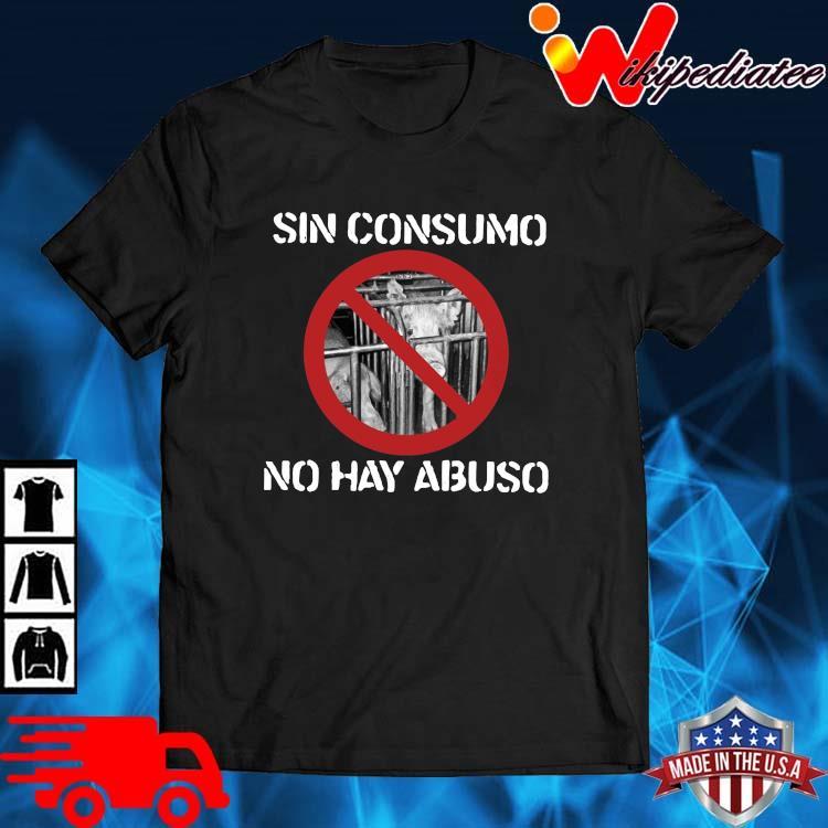 Pig sin consumo no hay abuso shirt