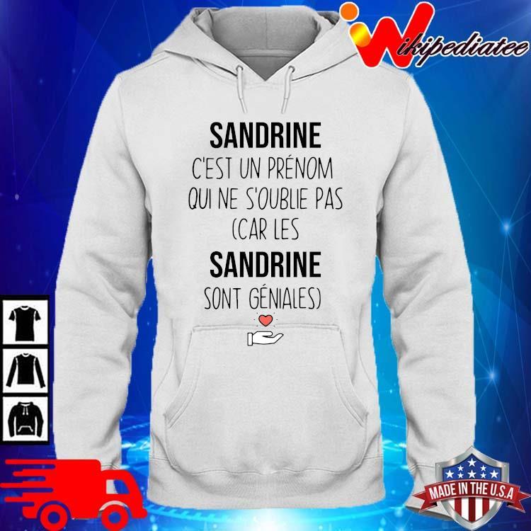 Sandrine c'est un prenom qui ne s'oublie pas car les sandrine sont geniales hoodie trang