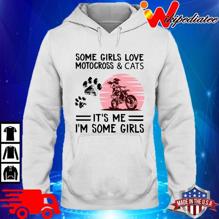 Some girls love motocross and cats it's Me I'm some girls hoodie trang