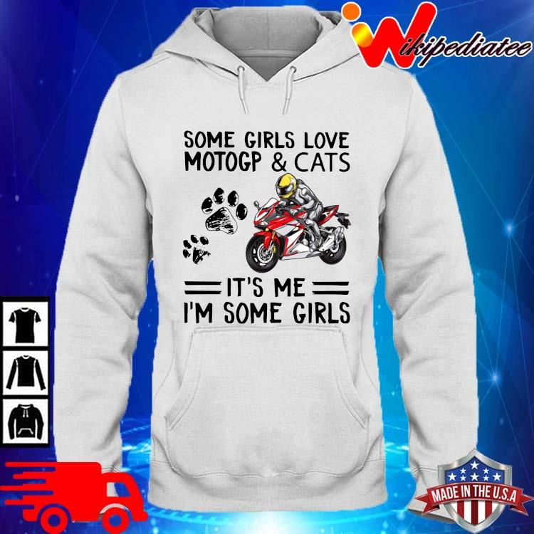 Some girls love motogp and cats it's Me I'm some girls hoodie trang