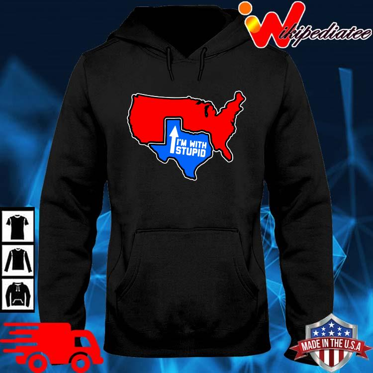 Texas Map I'm With Stupid Shirt hoodie den
