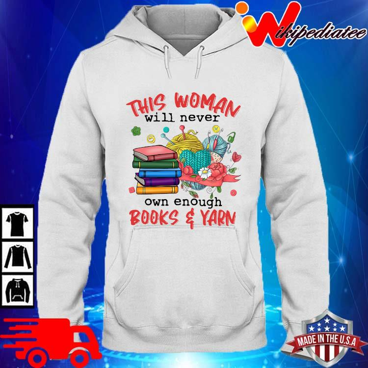 This woman will never own enough books and yarn hoodie trang