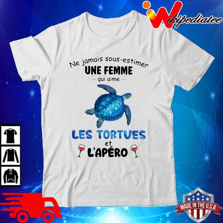 Turtle ne jamais sous estimer une femme qui aime les tortues et l'apero shirt