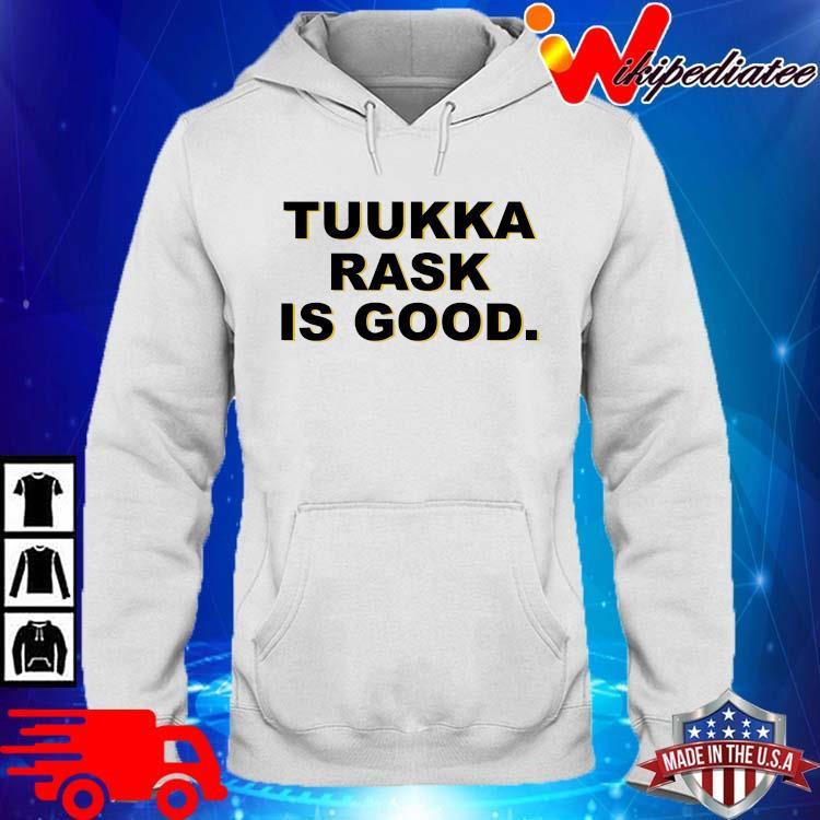 Tuukka Rask Is Good Shirt hoodie trang