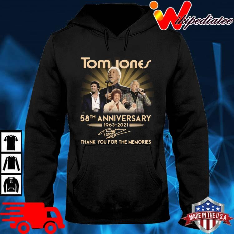 Tom Jones 58th anniversary 1963-2021 thank you for the memories signature hoodie den