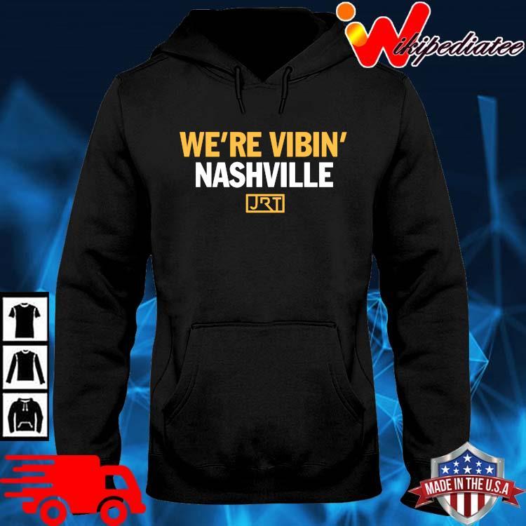 We're Vibin' Nashville JRT Shirt hoodie den
