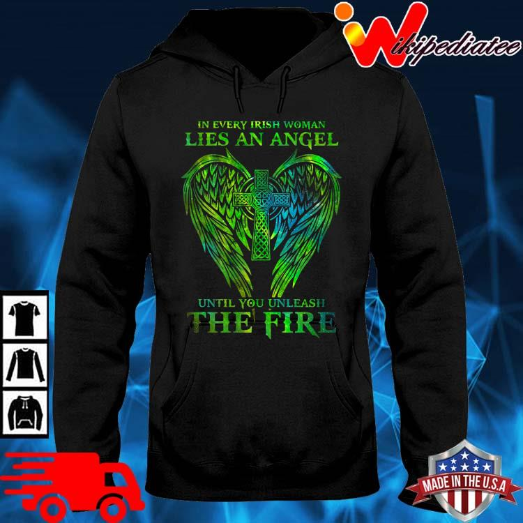 Wings in every irish woman lies an angel until you unleash the fire hoodie den