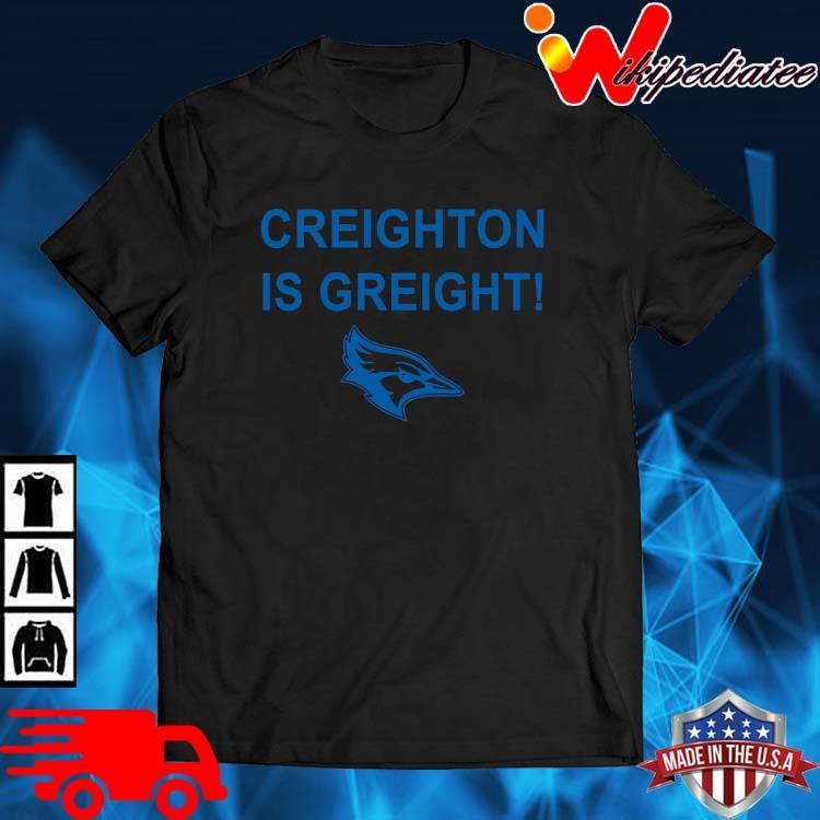 Creighton Is Great Shirt
